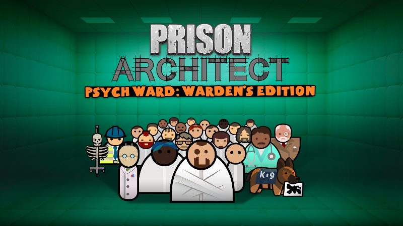 Prison Architect Psych Ward: Warden's Edition