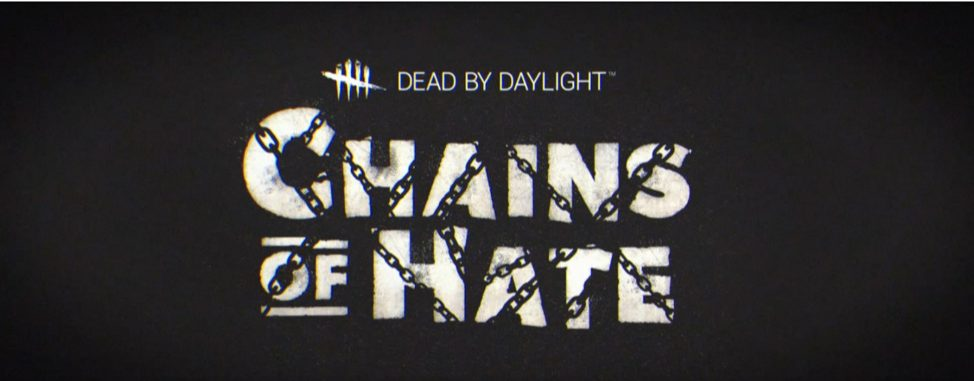 Chains of Hate dead by daylight