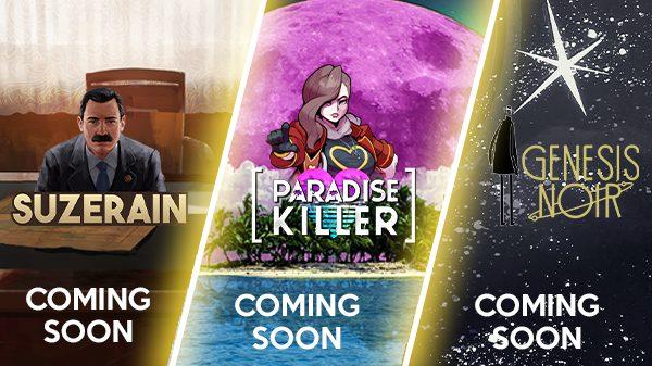 Genesis Noir, Paradise Killer ,Suzerain