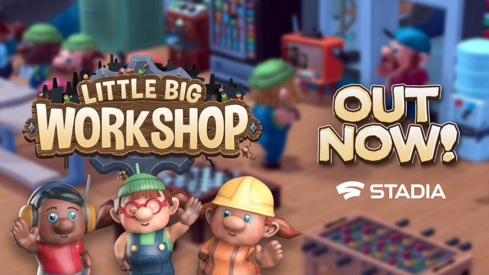 little big workshop stadia