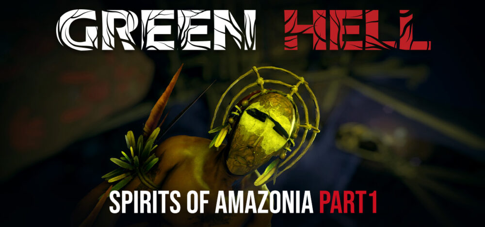 Green Hell, Spirits of Amazonia Part One is out now