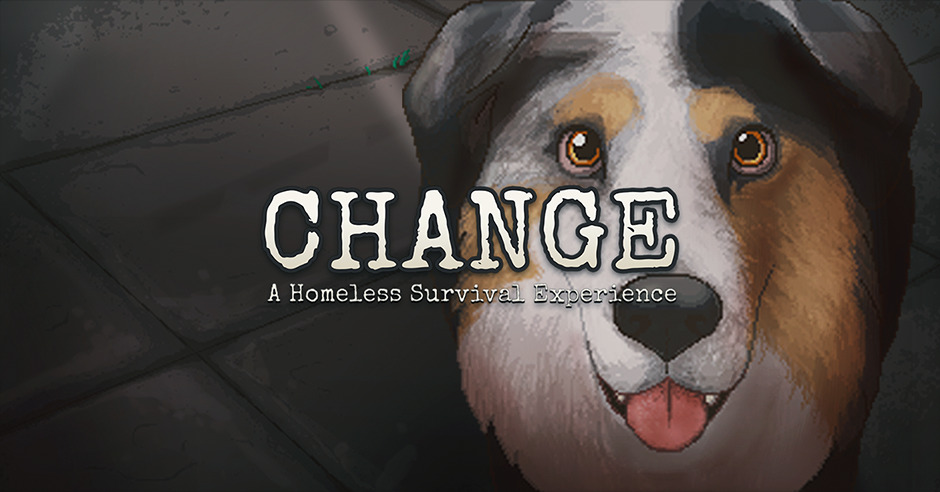 CHANGE A Homeless Survival Experience