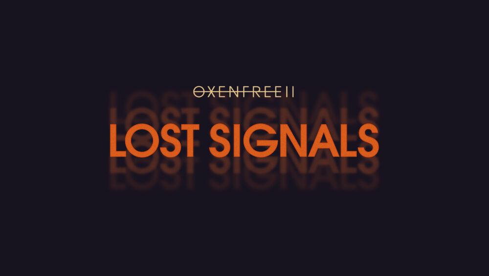 OXENFREE II Lost Signals