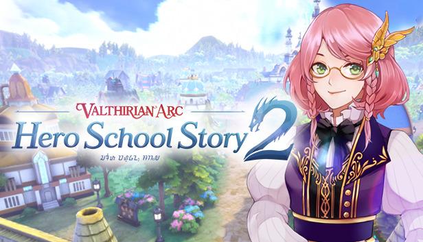 Valthirian Arc Hero School Story 2